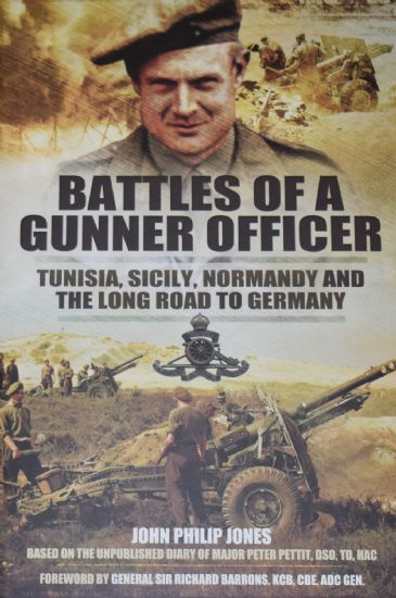 Battles of a Gunner Officer - Tunisia, Sicily, Normandy and the Long Road to Germany